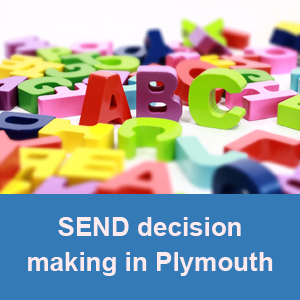 SEND decision making in Plymouth
